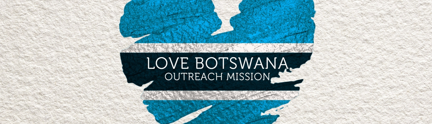 Love botswana outreach mission